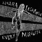 "Ainara LeGardon ""Every minute"""