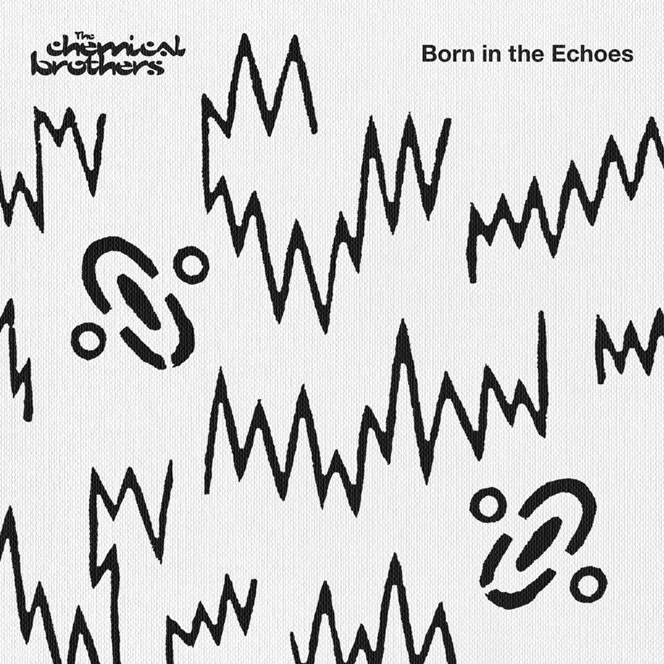 The Chemical Brothers Born in the echoes