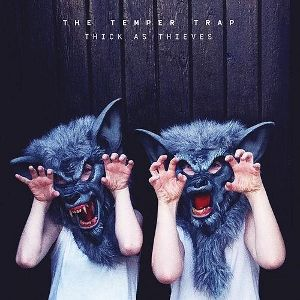 The Temper Trap regresan con Thick as Thieves