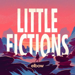 Little Fictions, nuevo disco de Elbow