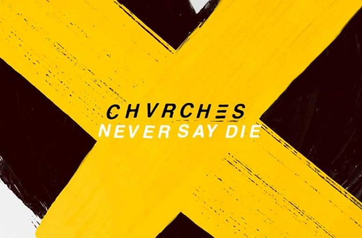 Chvrches - Never say die