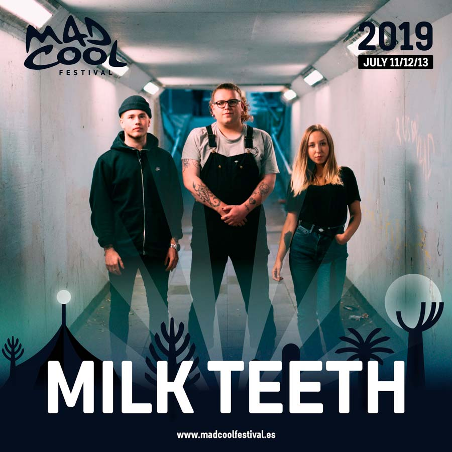 Milk Teeth, juventud para el Mad Cool 2019