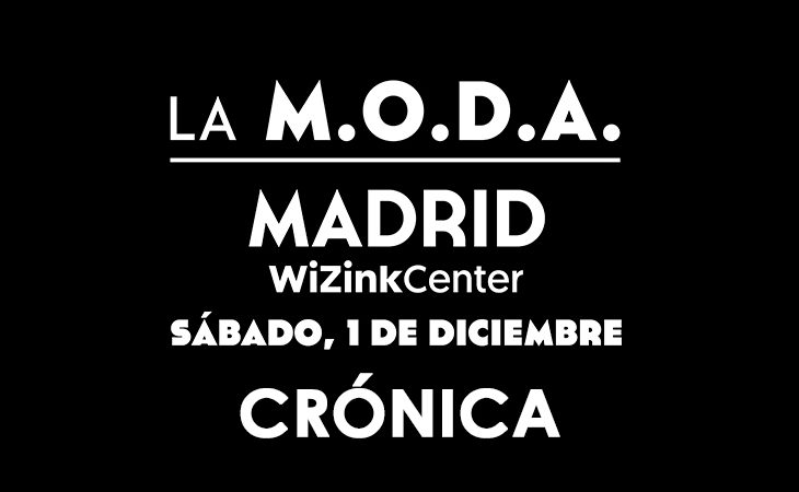 Cronica La MODA Wizink Center