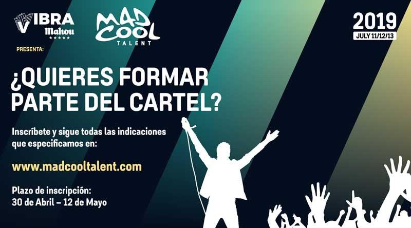 Arranca la convocatoria del Mad Cool Talent 2019