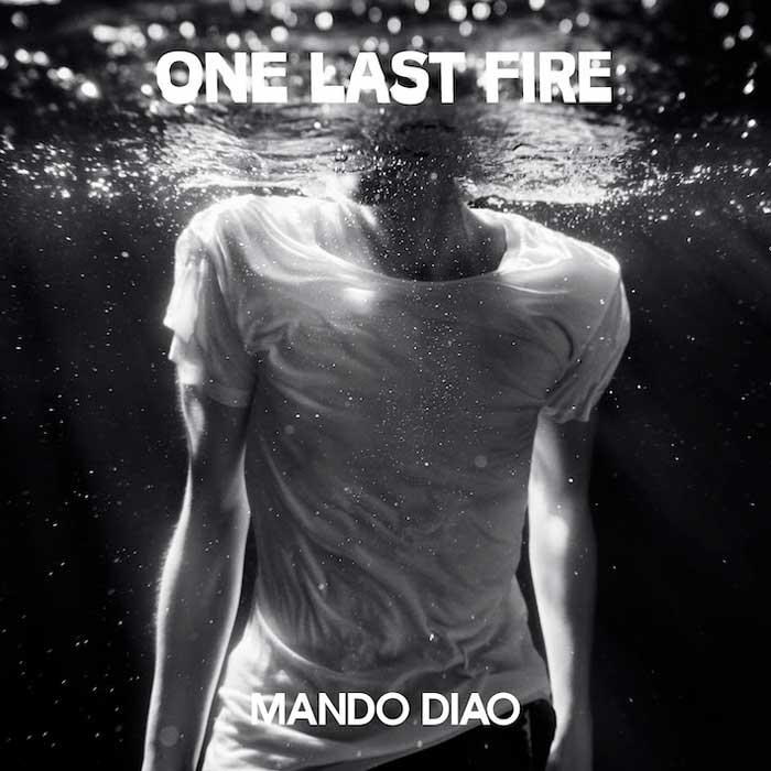 Mando Diao estrenan One Last Fire