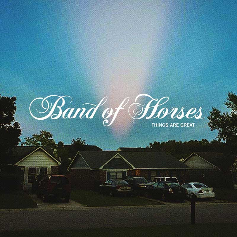 Band of Horses Things Are Great